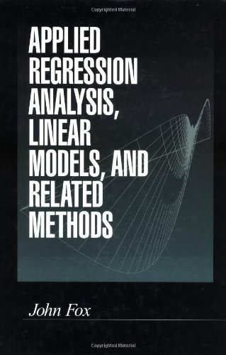Applied Regression Analysis, Linear Models, and Related Methods (Applied Regression Analysis Linear Models And Related Methods)
