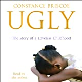 Ugly: The Story of a Loveless Childhood
