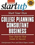 img - for Entrepreneur Press: Start Your Own College Planning Consultant Business : Your Step-By-Step Guide to Success (Paperback); 2013 Edition book / textbook / text book