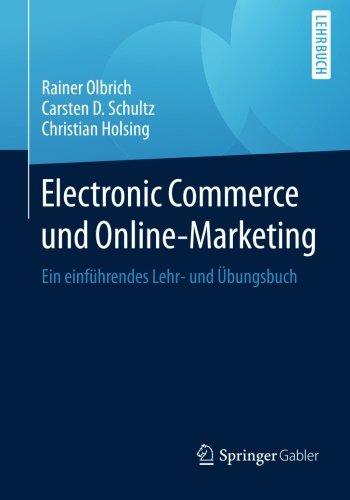 Electronic Commerce und Online-Marketing: Ein einführendes Lehr- und Übungsbuch (German Edition) by Olbrich Rainer