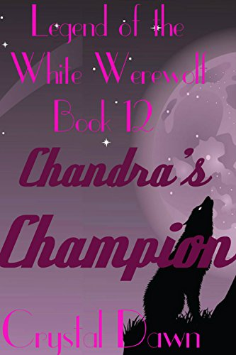 Chandra's Champion (Legend of the White Werewolf Book