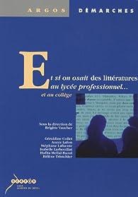 Et si on osait des littératures au lycée professionnel et au collège par Brigitte Vaucher