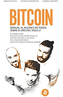 Bitcoin - Manual al alcance de todos sobre el oro del siglo 21: El primer