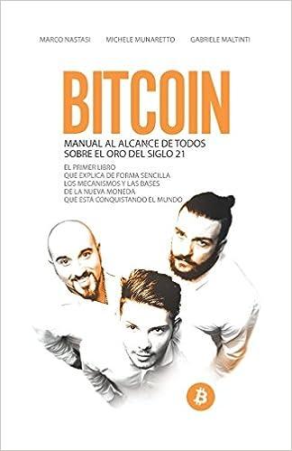 Bitcoin - Manual al alcance de todos sobre el oro del siglo ...