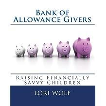 Bank of Allowance Givers: Raising Financially Savvy Children