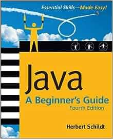 Java: A Beginner's Guide, 4th Ed.: Herbert Schildt