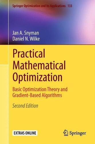 Practical Mathematical Optimization: Basic Optimization Theory and Gradient-Based Algorithms (Springer Optimization and Its Applications (133) Band 133)