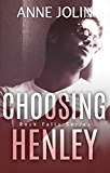 Choosing Henley (Rock Falls Series Book 2)