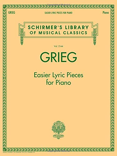 Grieg - Easier Lyric Pieces for Piano: Schirmer's Library of Musical Classics Volume - Easier Piano Classics