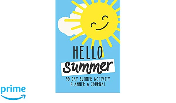Hello Summer: Kids Holiday Journal and 90 Day Activity ...