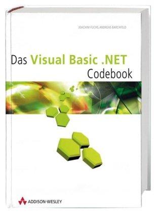 Das VB.NET Codebook Gebundenes Buch – 8. Dezember 2003 Joachim Fuchs Andreas Barchfeld Addison-Wesley 3827320070