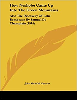 How Neshobe Came Up Into the Green Mountains: Also the Discovery of Lake Bombazon by Samuel de Champlain (1914)