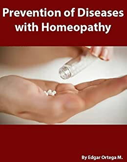 Prevention of Diseases with Homeopathy - Kindle edition by