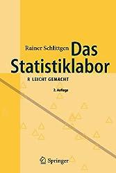 Das Statistiklabor: R Leicht Gemacht (German Edition)
