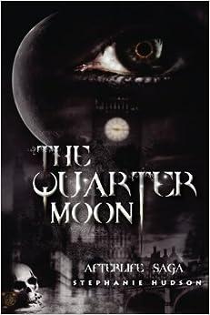 The Quarter Moon: Afterlife Saga: Volume 4