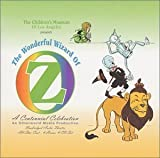 The Children's Museum of Los Angeles Presents The Wonderful Wizard of Oz: A Centennial Edition by Various Artists