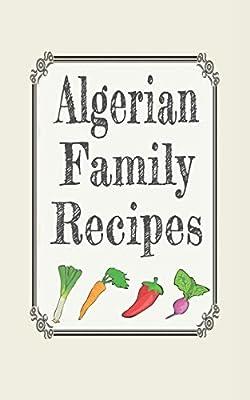 Algerian family recipes: Blank cookbooks to write in