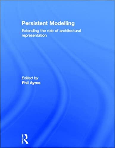 Ebook free download jar file Persistent Modelling: Extending the Role of Architectural Representation (Litríocht na hÉireann) PDF FB2 iBook