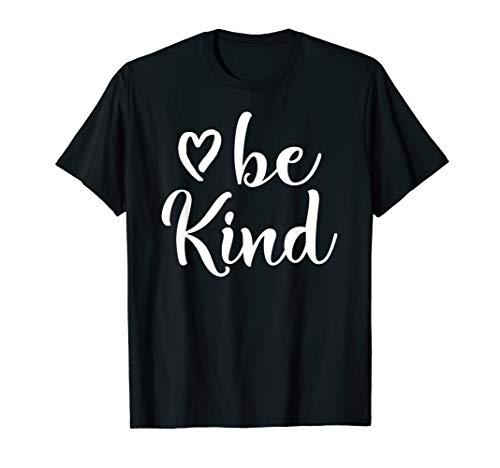 Inspirational, Be Kind T-Shirt. Kindness -