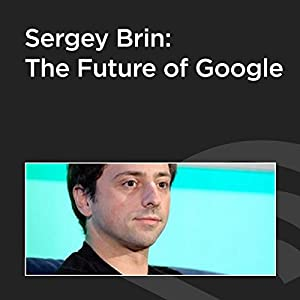 Sergey Brin: The Future of Google Rede