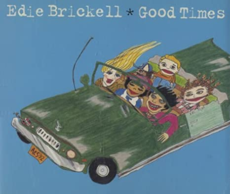 Edie brickell good times by edie brickell amazon. Com music.