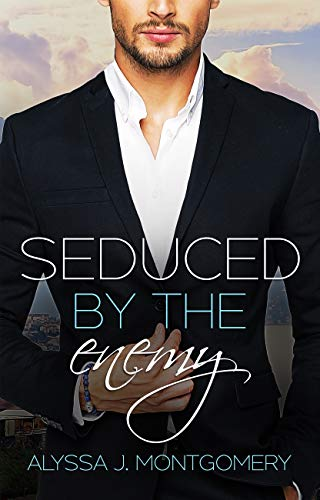 Seduced By The Enemy by Alyssa J Montgomery