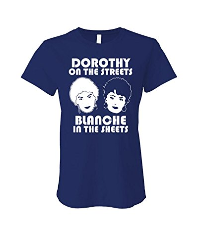Dorothy ON Streets Blanche in The Sheets - Ladies Cotton T-Shirt, M, Navy