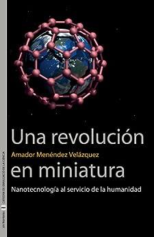 Amazon.com: Una revolución en miniatura: Nanotecnología al servicio