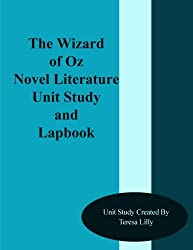 The Wizard of Oz Novel Literature Unit Study and Lapbook