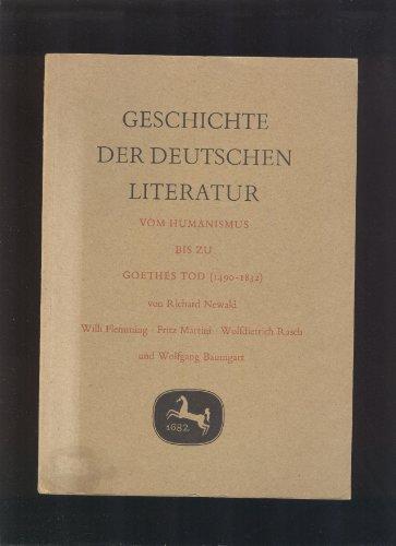 Geschichte Der Deutschen Literatur Vom Humanismus Bis Zu Goethes Tod 1490 - 1832