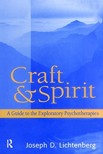 Craft and Spirit: A Guide to the Exploratory Psychotherapies (Psychoanalytic Inquiry Book Series)