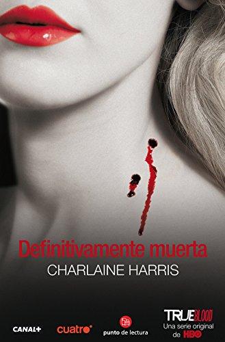 Definitivamente muerta (Sookie Stackhouse) (Spanish Edition) by Punto de Lectura