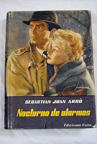 Nocturno De Alarmas: Arbo Sebastian Juan: Amazon.com: Books