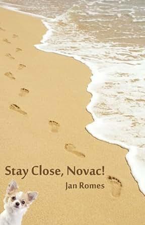 Stay Close, Novac! - Kindle edition by Jan Romes. Romance