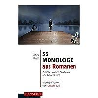 33 Monologe aus Romanen: Zum Vorsprechen, Studieren und Kennenlernen