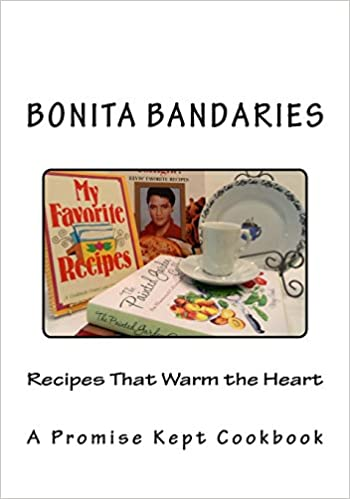 Recipes That Warm the Heart: A Promise Kept Cookbook