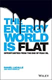 img - for The Energy World is Flat: Opportunities from the End of Peak Oil book / textbook / text book