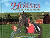 A Child's First Guide to Horses from the Horse's Mouth, Liz Cline and Jon Cline, 0965299546