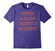 Coffee and Bacon Required - Humor Funny Text joke T-shirt