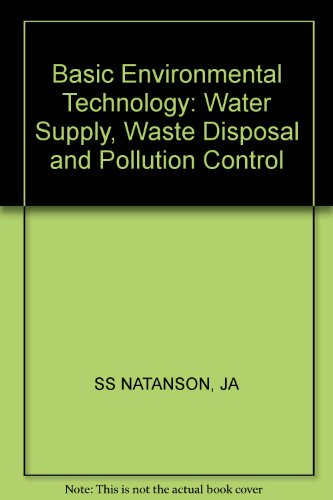 Basic environmental technology: Water supply, waste disposal, and pollution control
