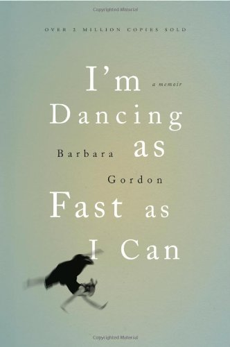 I'M Dancing As Fast As I Can by Barbara Gordon