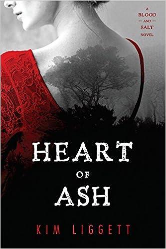 Amazon Heart Of Ash A Blood And Salt Novel 9780399166495
