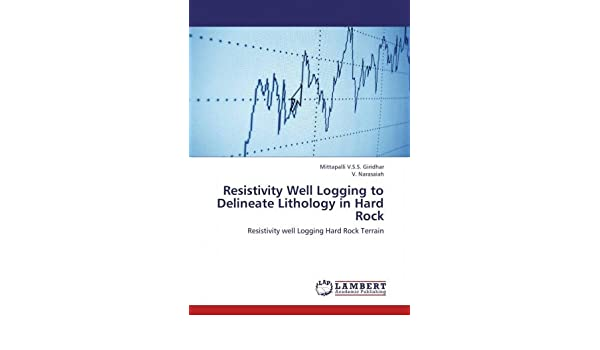 Resistivity Well Logging to Delineate Lithology in Hard Rock