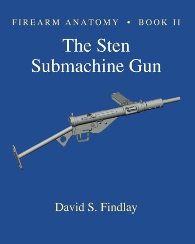 Cad Gun - Firearm Anatomy - Book II The STEN Submachine Gun