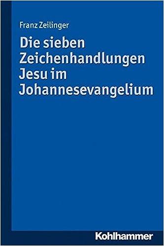 Book Die Sieben Zeichenhandlungen Jesu Im Johannesevangelium (German Edition)
