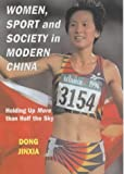 img - for Women, Sport and Society in Modern China: Holding up More than Half the Sky (Sport in the Global Society) by Jinxia, Dong published by Routledge Hardcover book / textbook / text book