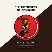 The Adventures of Pinocchio (AmazonClassics Edition) Audiobook by Carlo Collodi Narrated by Simon Vance