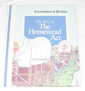 The Story of the Homestead Act (Cornerstones of Freedom)