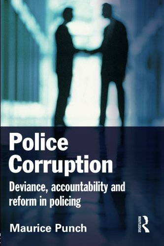 Police Corruption: Exploring Police Deviance and Crime