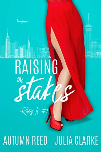Raising the Stakes: Risking It Book 1
